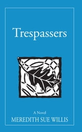 Trespassers ebook by Meredith Sue Willis