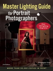 Master Lighting Guide for Portrait Photographers ebook by Christopher Grey