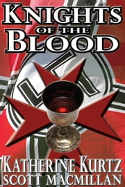 KNIGHTS OF THE BLOOD ebook by Katherine Kurtz,Scott MacMillan