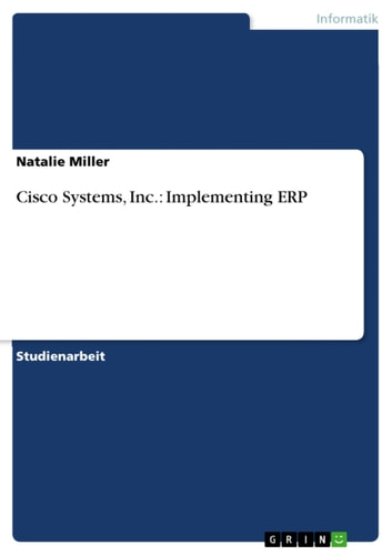 Cisco Systems, Inc.: Implementing ERP ebook by Natalie Miller