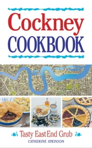 Cockney Cookbook ebook by Atkinson Catherine