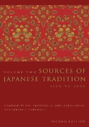 Sources of Japanese Tradition - Volume 2, 1600 to 2000 ebook by Wm. Theodore de Bary,Carol Gluck,Donald Keene
