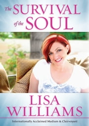 The Survival of the Soul ebook by Lisa Williams