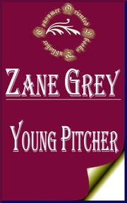 Young Pitcher ebook by Zane Grey