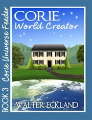 Corie World Creator ebook by Walter Eckland