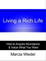 Living a Rich Life ebook by Marcia Wieder