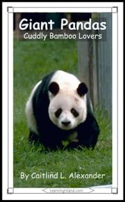 Giant Pandas: Cuddly Bamboo Lovers ebook by Caitlind L. Alexander