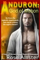 Anduron: God of Mabon ebook by J. Rose Allister