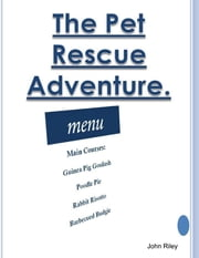 The Pet Rescue Adventure ebook by John Riley
