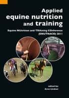 Applied equine nutrition and training ebook by Arno Lindner