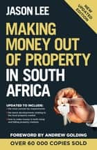 Making Money out of Property in South Africa ebook by Jason Lee
