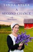A Second Chance - An Amish Romance ebook by Linda Byler