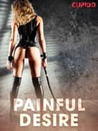 Painful Desire ebook by Cupido, Saga Egmont