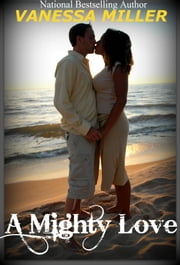 A Mighty Love ebook by Vanessa Miller