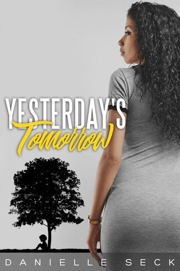 Yesterday's Tomorrow ebook by Danielle Seck