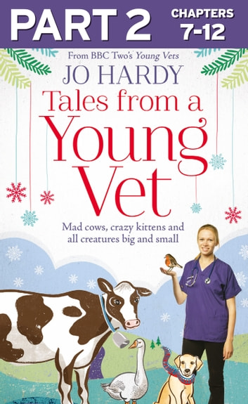 Tales from a Young Vet: Part 2 of 3: Mad cows, crazy kittens, and all creatures big and small ebook by Jo Hardy,Caro Handley