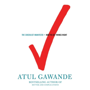 The Checklist Manifesto - How to Get Things Right audiobook by Atul Gawande