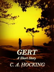 GERT: A Short Story ebook by C. A. Hocking