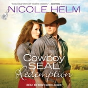 Cowboy SEAL Redemption audiobook by Nicole Helm