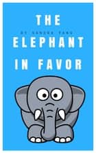 The Elephant in Favor - Animal Bedtime Stories for Kids ebook by Sandra Yang