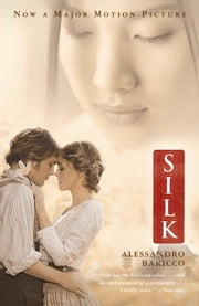 Silk (Movie Tie-in Edition) ebook by Alessandro Baricco,Ann Goldstein
