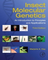 Insect Molecular Genetics - An Introduction to Principles and Applications ebook by Marjorie A. Hoy