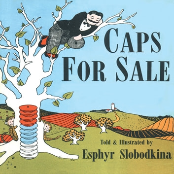 Caps For Sale audiobook by Esphyr Slobodkina