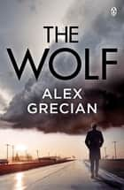 The Wolf ebook by Alex Grecian