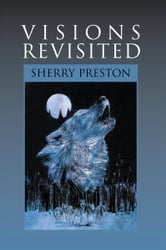 Visions Revisited ebook by Sherry Preston