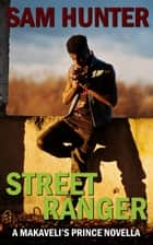 Street Ranger (A Makaveli's Prince Novella) ebook by Sam Hunter