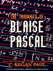 The Thoughts of Blaise Pascal ebook by Blaise Pascal,M. Auguste Molinier,C. Kegan Paul