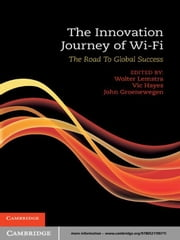 The Innovation Journey of Wi-Fi - The Road to Global Success ebook by Wolter Lemstra,Vic Hayes,John Groenewegen