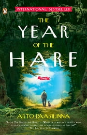 The Year of the Hare - A Novel ebook by Arto Paasilinna,Pico Iyer