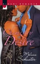 Chemistry of Desire ebook by Melanie Schuster