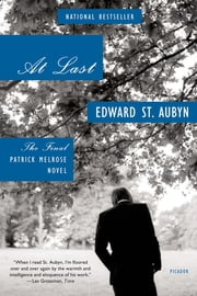 At Last - The Final Patrick Melrose Novel ebook by Edward St. Aubyn