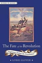 The Fate of the Revolution ebook by Lorri Glover