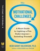 The 8 Motivational Challenges ebook by Heidi Grant Halvorson, Ph.D.