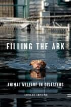 Filling the Ark ebook by Leslie Irvine