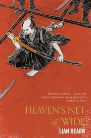 Heaven's Net is Wide ebook by Lian Hearn