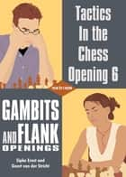Tactics in the Chess Opening 6 ebook by Geert van der Stricht,Sipke Ernst