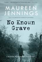 No Known Grave ebook by Maureen Jennings
