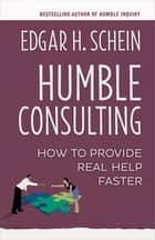 Humble Consulting ebook by Edgar H. Schein