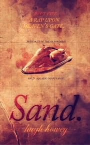 Sand Part 5: A Rap Upon Heaven's Gate ebook by Hugh Howey