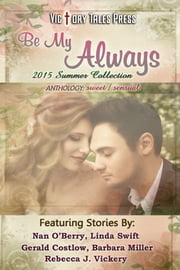 Be My Always (2015 Summer Collection) ebook by VTP Anthologies