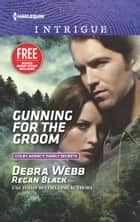 Gunning for the Groom - What Happens on the Ranch bonus story ebook by Debra Webb, Regan Black