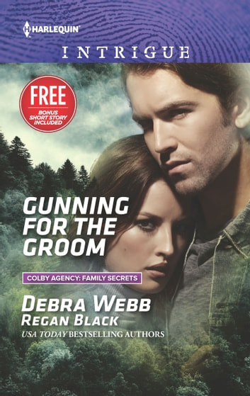 Gunning for the Groom - What Happens on the Ranch bonus story ebook by Debra Webb,Regan Black