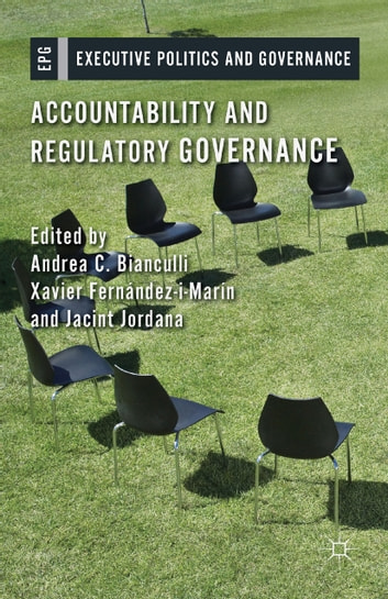 Accountability and Regulatory Governance - Audiences, Controls and Responsibilities in the Politics of Regulation ebook by