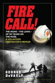 Fire Call! ebook by George Donald DeVault
