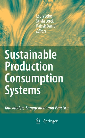 Sustainable Production Consumption Systems - Knowledge, Engagement and Practice ebook by