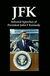 JFK: Selected Speeches of President John F Kennedy ebook by Lenny Flank
